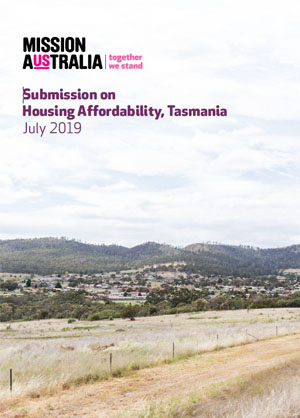 Mission Australia submission on Housing Affordability in Tasmania thumbnail